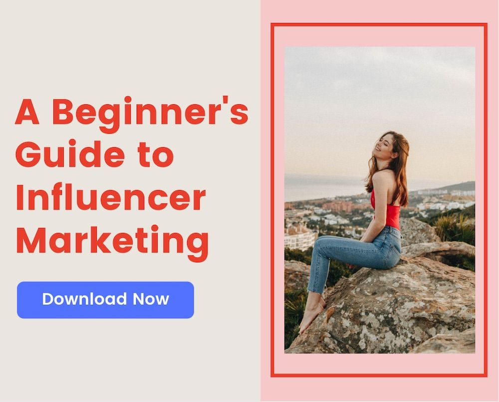 [Free eBook] A Step-by-Step Beginner's Guide to Influencer Marketing