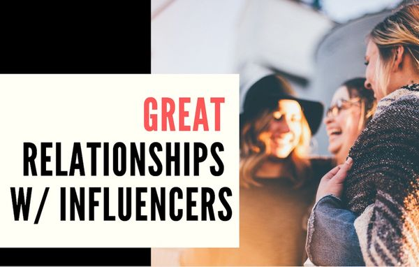 How to Build Great Relationships with Influencers