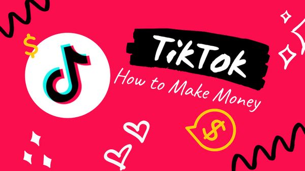 How Can You Make Money on TikTok?