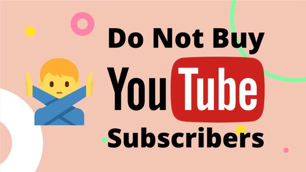 Why You Shouldn't Buy YouTube Subscribers and Views!