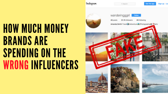 How Much Money Brands are Spending on the Wrong Influencers